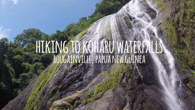Hiking to Koharu Waterfalls, Bougainville - Papua New Guinea