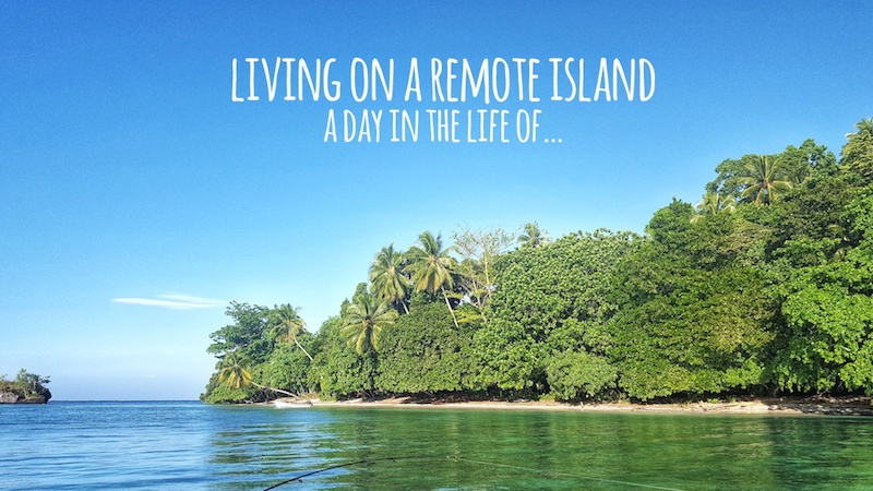 Living On A Remote Island - A Day In The Life Of...