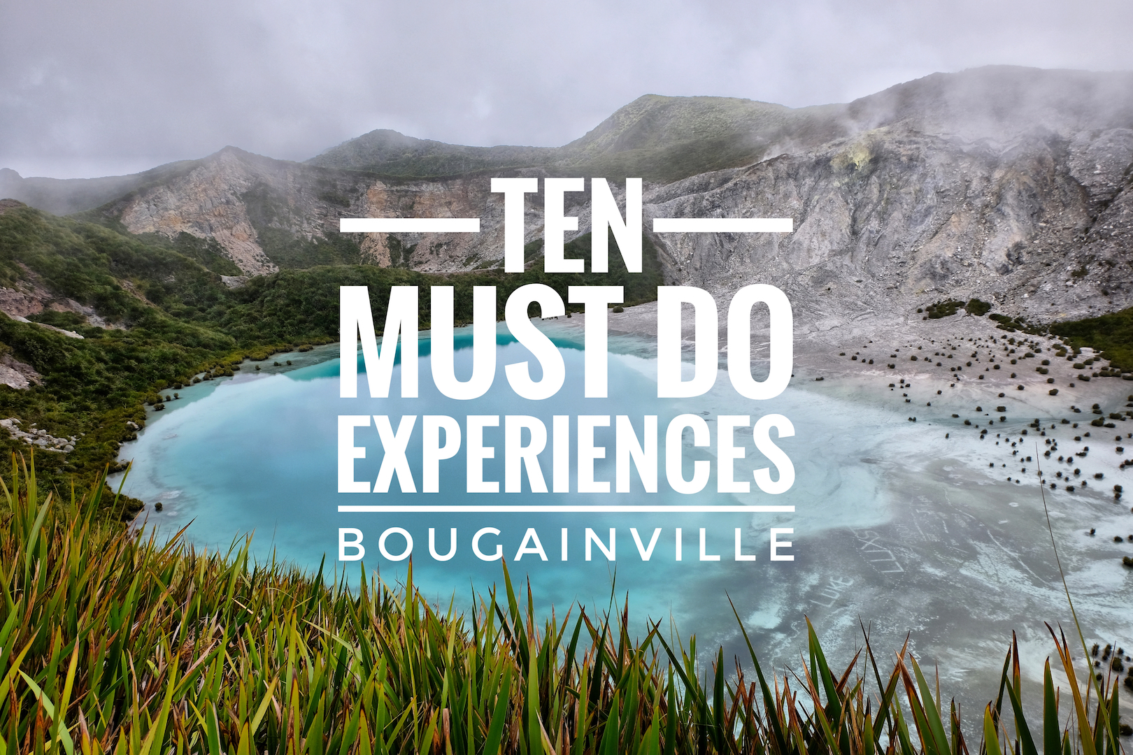 Ten Must Do Bougainville Experiences