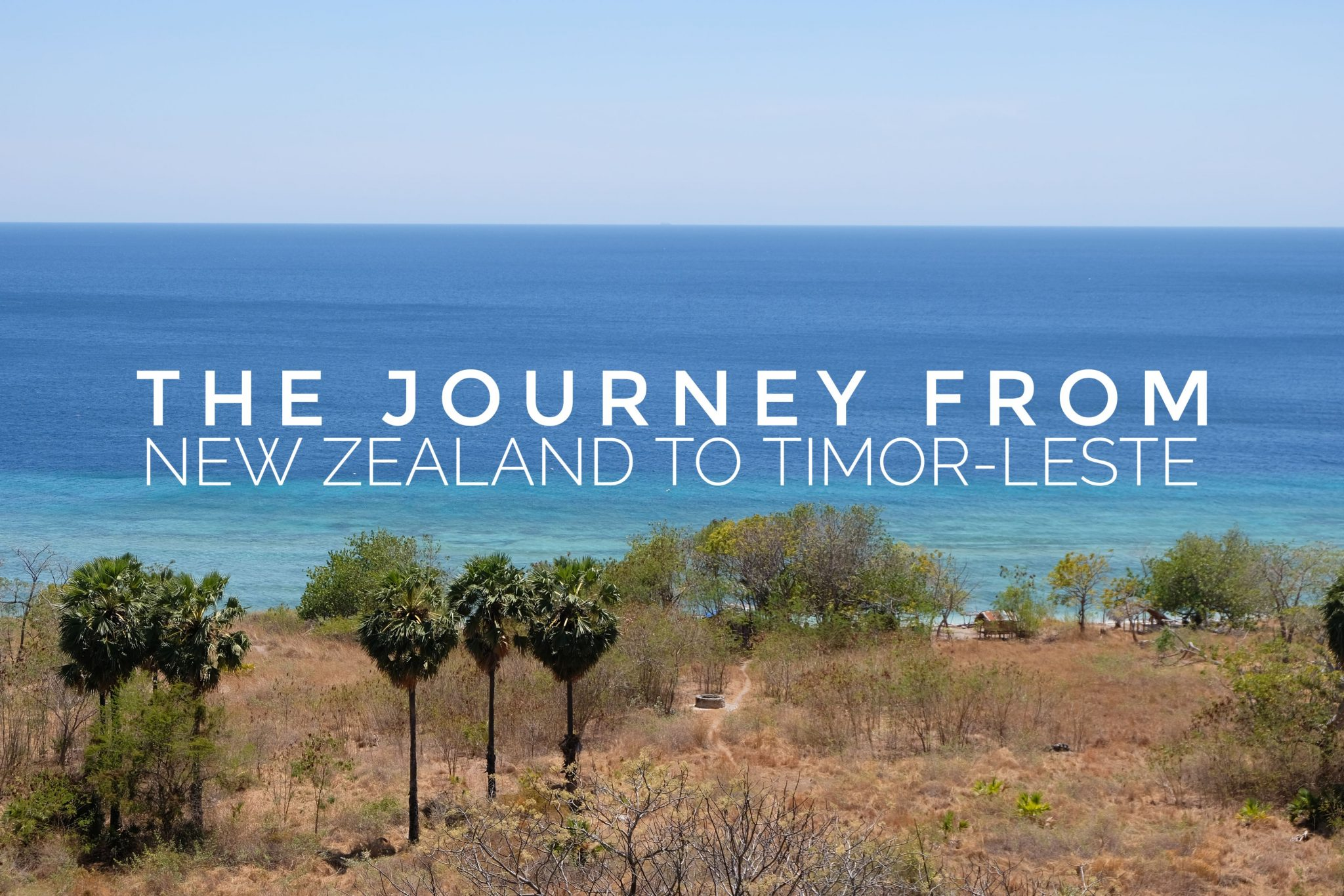 The Journey from New Zealand to Timor Leste