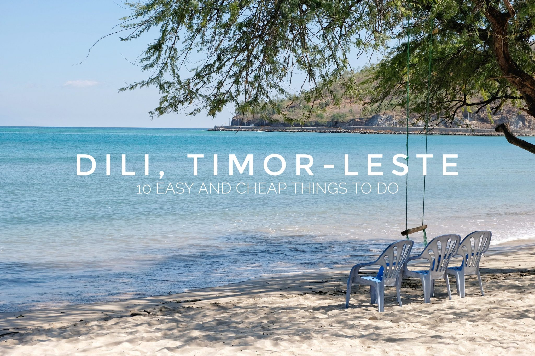 10 Cheap and Easy Things to do in Dili, Timor-Leste